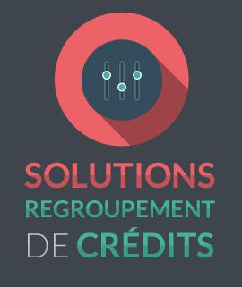 A propos des solutions de rachat de crédit
